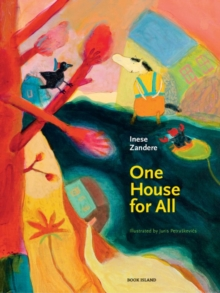 One house for all - Zandere, Inese