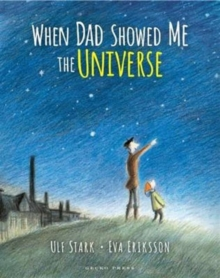 When Dad showed me the universe - Stark, Ulf