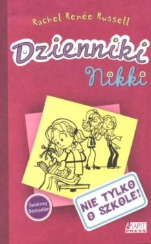 Dzienniki Nikki : Nie tylko o szkole!