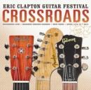 Image for Crossroads: Eric Clapton Guitar Festival 2013
