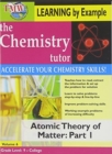 Image for The Chemistry Tutor: Volume 6 - Atomic Theory of Matter: Part 1