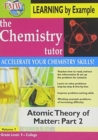 Image for The Chemistry Tutor: Volume 7 - Atomic Theory of Matter: Part 2