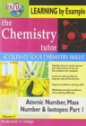 Image for The Chemistry Tutor: Volume 9 - Atomic Number, Mass Number...