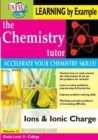 Image for The Chemistry Tutor: Volume 13 - Ions and Ionic Charge