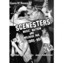 Image for Scenesters: Music, Mayhem and Melrose Ave. 1985-1990