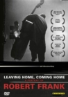 Image for Leaving Home, Coming Home - A Portrait of Robert Frank