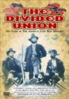 Image for The Divided Union - the Story of the American Civil War