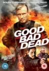Image for The Good, the Bad & the Dead