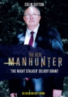 Image for The Real Manhunter: The Night Stalker - Delroy Grant