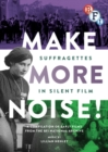 Image for Make More Noise! Suffragettes in Silent Film