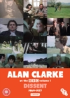 Image for Alan Clarke at the BBC: Volume 1 - Dissent 1969-1977