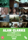 Image for Alan Clarke at the BBC: Volume 2 - Disruption 1978-1989