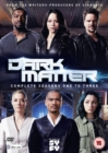 Image for Dark Matter: Complete Seasons One to Three