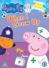 Image for Peppa Pig: When I Grow Up