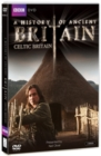 Image for A   History of Ancient Britain: Celtic Britain