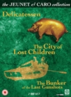 Image for Delicatessen/The City of Lost Children/The Bunker of the Last...