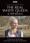Image for Philipa Gregory's the Real White Queen and Her Rivals