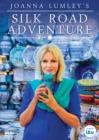 Image for Joanna Lumley's Silk Road Adventure