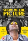 Image for Show Me the Picture - The Story of Jim Marshall