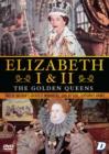 Image for Elizabeth I & II: The Golden Queens