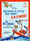 Image for Because A Little Bug Went Ka-Choo!
