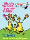 Image for Oh, the thinks you can think  : Dr Seuss's book of wacky rhymes