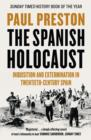 Image for The Spanish holocaust  : inquisition and extermination in twentieth-century Spain