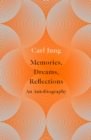 Image for Memories, Dreams, Reflections : An Autobiography