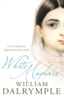 Image for White Mughals  : love and betrayal in eighteenth-century India