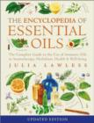 Image for The encyclopedia of essential oils  : the complete guide to the use of aromatic oils in aromatherapy, herbalism, health & well-being