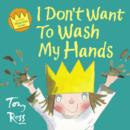 Image for I don't want to wash my hands