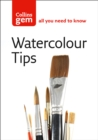 Image for Watercolour tips  : practical tips to start you painting