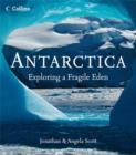 Image for Antarctica  : exploring a fragile eden