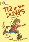 Image for Tig in the dumps