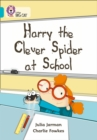 Image for Harry the Clever Spider at School : Band 07/Turquoise