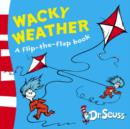 Image for Wacky weather  : a flip-the-flap book