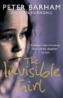 Image for The invisible girl  : a father's moving story of the daughter he lost