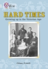 Image for Hard times  : growing up in the Victorian age