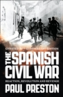 Image for The Spanish Civil War  : reaction, revolution and revenge