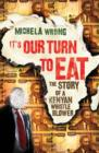 Image for It's our turn to eat  : the story of a Kenyan whistleblower