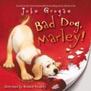 Image for Bad dog, Marley!