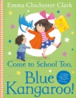 Image for Come to school too, Blue Kangaroo!