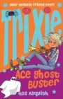 Image for Trixie, ace ghost buster