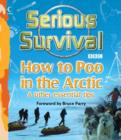 Image for Serious survival  : how to poo in the Arctic & other essential tips