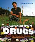 Image for Grow your own drugs  : easy recipes for natural remedies and beauty fixes