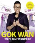 Image for Work your wardrobe  : Gok's gorgeous guide to style that lasts