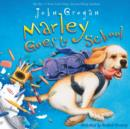 Image for Marley goes to school
