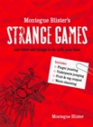 Image for Montegue Blister's strange games and other odd things to do with your time