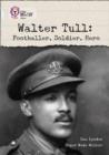 Image for Walter Tull  : footballer, soldier, hero