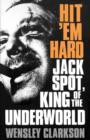 Image for Hit 'em Hard : Jack Spot, King of the Underworld